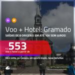 Promoção de <b>PASSAGEM + HOTEL</b> para <b>GRAMADO</b>! A partir de R$ 553, por pessoa, quarto duplo, c/ taxas!