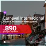 Passagens para o <b>CARNAVAL</b> em <b>DESTINOS INTERNACIONAIS</b>!
