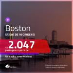 Promoção de Passagens para <b>BOSTON</b>! A partir de R$ 2.047, ida e volta, c/ taxas!