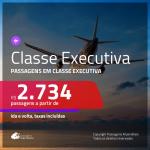 Passagens em <b>CLASSE EXECUTIVA</b>!