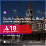 Passagens para o <b>FERIADO DA INDEPENDÊNCIA do BRASIL</b>!