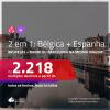Promoção de Passagens 2 em 1 – <b>BÉLGICA: Bruxelas + ESPANHA: Barcelona ou Madri</b>! A partir de R$ 2.218, todos os trechos, c/ taxas!