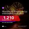 Passagens para o <b>RÉVEILLON</b> na <b>AMÉRICA DO SUL</b>! Vá para a <b>Argentina, Chile ou Uruguai</b>! A partir de R$ 1.210, ida e volta, c/ taxas!