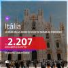 Promoção de Passagens para a <b>ITÁLIA: Milão, Roma ou Veneza</b>! A partir de R$ 2.207, ida e volta, c/ taxas! Datas até JULHO/20, inclusive Natal, Férias de Janeiro/20 e mais!