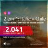 Promoção de Passagens 2 em 1 – <b>ITÁLIA: Roma + CHILE: Santiago</b>! A partir de R$ 2.041, todos os trechos, c/ taxas!