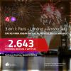 DATAS PARA VIAJAR no NATAL, RÉVEILLON ou FÉRIAS de JANEIRO! Passagens 3 em 1 – <b>AMSTERDAM + LONDRES + PARIS</b>! A partir de R$ 2.643, todos os trechos, c/ taxas!