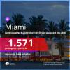 Para viajar na BLACK FRIDAY! Promoção de Passagens para <b>MIAMI</b> a partir de R$ 1.571, com datas para viajar no período da BLACK FRIDAY ida e volta, c/ taxas! Com opções de BAGAGEM INCLUÍDA!
