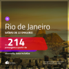 Promoção de Passagens para o <b>RIO DE JANEIRO</b>! A partir de R$ 214, ida e volta, c/ taxas! Datas até AGOSTO/20, inclusive ROCK IN RIO, Réveillon e mais!
