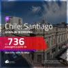 Promoção de Passagens para o <b>CHILE: Santiago</b>! A partir de R$ 736, ida e volta, c/ taxas!