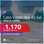 Promoção de Passagens para a <b>ILHA DO SAL, Cabo Verde, na África</b>! A partir de R$ 1.170, ida e volta, c/ taxas!