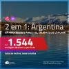 Promoção de Passagens 2 em 1 para a <b>ARGENTINA</b> – Escolha entre: <b>Buenos Aires + El Calafate ou Ushuaia</b>! A partir de R$ 1.544, todos os trechos, c/ taxas!