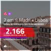 Promoção de Passagens 2 em 1 – <b>MADRI + LISBOA</b>! A partir de R$ 2.166, todos os trechos, c/ taxas!