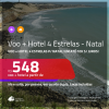 Promoção de <b>PASSAGEM + HOTEL 4 ESTRELAS</b> para <b>NATAL</b>! A partir de R$ 548, por pessoa, quarto duplo, c/ taxas! Em até 10x SEM JUROS!