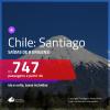 Promoção de Passagens para o <b>CHILE: Santiago</b>! A partir de R$ 747, ida e volta, c/ taxas!