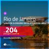 Promoção de Passagens para o <b>RIO DE JANEIRO</b>! A partir de R$ 204, ida e volta, c/ taxas! Datas para viajar até Agosto/2020, inclusive feriados!