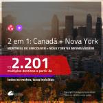 Promoção de Passagens 2 em 1 – <b>CANADÁ: Montreal ou Vancouver + NOVA YORK</b>! A partir de R$ 2.201, todos os trechos, c/ taxas! Com opções de BAGAGEM INCLUÍDA!