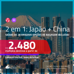BAIXOU!!! Promoção de Passagens 2 em 1 – <b>JAPÃO: Tóquio + CHINA: Xangai</b>! A partir de R$ 2.480, todos os trechos, c/ taxas! Com opções de BAGAGEM INCLUÍDA!