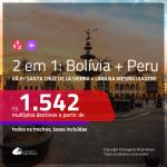 Promoção de Passagens 2 em 1 – <b>BOLÍVIA: Santa Cruz de la Sierra + PERU: Lima</b>! A partir de R$ 1.542, todos os trechos, c/ taxas! Datas até JULHO/20!