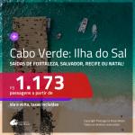 Promoção de Passagens para a <b>ILHA DO SAL, Cabo Verde, na África</b>! A partir de R$ 1.173, ida e volta, c/ taxas!