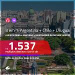 Promoção de Passagens 3 em 1 – <b>ARGENTINA: Buenos Aires + CHILE: Santiago + URUGUAI: Montevideo</b>! A partir de R$ 1.537, todos os trechos, c/ taxas!
