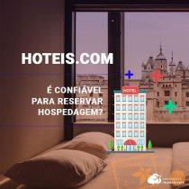 Hoteis.com: é confiável e seguro para reservar hospedagem?