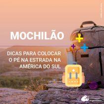 Mochilão na América do Sul: dicas para colocar o pé na estrada