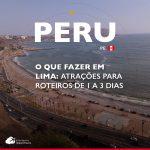 O que fazer em Lima: atrações para roteiros de 1 a 3 dias