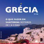 O que fazer em Santorini, Grécia: roteiros de 1 a 3 dias