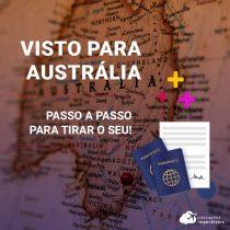 Visto para a Austrália: passo a passo para tirar o seu!