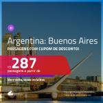 Passagens para <b>BUENOS AIRES</b>, saindo do Rio de Janeiro, a partir de R$ 287, ida e volta, usando CUPOM DE DESCONTO!!!