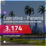 Passagens em <b>CLASSE EXECUTIVA</b> para o <b>PANAMÁ: Cidade do Panamá</b>! A partir de R$ 3.174, ida e volta, c/ taxas!
