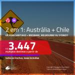 Promoção de Passagens 2 em 1 – <b>CHILE: Santiago + AUSTRÁLIA: Brisbane, Melbourne ou Sydney</b>! A partir de R$ 3.447, todos os trechos, c/ taxas! Com opções de BAGAGEM INCLUÍDA!