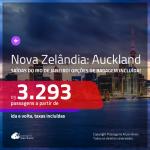 Promoção de Passagens para a <b>NOVA ZELÂNDIA: Auckland</b>! A partir de R$ 3.293, ida e volta, c/ taxas! Com OPÇÕES DE BAGAGEM INCLUÍDA!