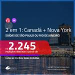 Promoção de Passagens 2 em 1 – <b>CANADÁ: Quebec ou Vancouver + NOVA YORK</b>! A partir de R$ 2.245, todos os trechos, c/ taxas! Com opções de BAGAGEM INCLUÍDA!