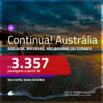 Continua!!! Promoção de Passagens para a <b>AUSTRÁLIA: Adelaide, Brisbane, Melbourne ou Sydney</b>! A partir de R$ 3.357, ida e volta, c/ taxas! Com opções de BAGAGEM INCLUÍDA!