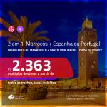 Promoção de Passagens 2 em 1 – <b>MARROCOS: Casablanca ou Marrakech + ESPANHA ou PORTUGAL </b>! A partir de R$ 2.363, todos os trechos, c/ taxas!