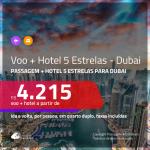 <b>PASSAGEM + HOTEL 5 ESTRELAS</b> para <b>DUBAI</b>! A partir de R$ 4.215, por pessoa, quarto duplo, c/ taxas! Com opções de BAGAGEM INCLUÍDA!