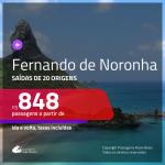 Promoção de Passagens para <b>FERNANDO DE NORONHA</b>! A partir de R$ 848, ida e volta, c/ taxas!