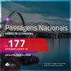 <b>PASSAGENS NACIONAIS</b> em promoção! Valores a partir de R$ 177, ida e volta!