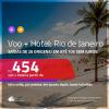Promoção de <b>PASSAGEM + HOTEL</b> para o <b>RIO DE JANEIRO</b>! A partir de R$ 454, por pessoa, quarto duplo, c/ taxas!