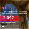 Promoção de Passagens 2 em 1 – <b>ESPANHA: Madri + MARROCOS: Casablanca ou Marrakech</b>! A partir de R$ 2.097, todos os trechos, c/ taxas!