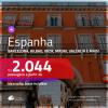Promoção de Passagens para a <b>ESPANHA: Barcelona, Bilbao, Ibiza, Madri, Malaga, Sevilha, Valência ou Vigo</b>! A partir de R$ 2.044, ida e volta, c/ taxas!