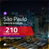 Promoção de Passagens para <b>SÃO PAULO</b>! A partir de R$ 210, ida e volta, c/ taxas!
