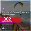 Continua!!! Promoção de Passagens para <b>CANOA QUEBRADA, ARACATI</b>! A partir de R$ 302, ida e volta, c/ taxas!