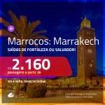 Promoção de Passagens para <b>MARROCOS: Marrakech</b>! A partir de R$ 2.160, ida e volta, c/ taxas!