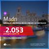Promoção de Passagens para <b>MADRI</b>! A partir de R$ 2.053, ida e volta, c/ taxas!
