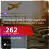 Promoção de Passagens de <b>BRASÍLIA para DESTINOS NACIONAIS</b>! A partir de R$ 262, ida e volta, c/ taxas!