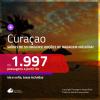 Promoção de Passagens para <b>CURAÇAO</b>! A partir de R$ 1.997, ida e volta, c/ taxas! Com opções de BAGAGEM INCLUÍDA!