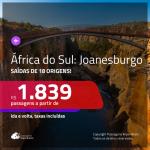 Promoção de Passagens para a <b>ÁFRICA DO SUL: Joanesburgo</b>! A partir de R$ 1.839, ida e volta, c/ taxas! Com opções de BAGAGEM INCLUÍDA!