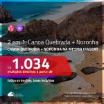 Promoção de Passagens 2 em 1 – <b>CANOA QUEBRADA + FERNANDO DE NORONHA</b>! A partir de R$ 1.034, todos os trechos, c/ taxas!